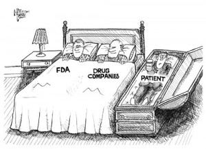 Who do you think the FDA is in bed with?